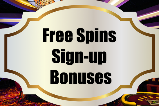Free Spins Casino Sign-Up Bonus Tips